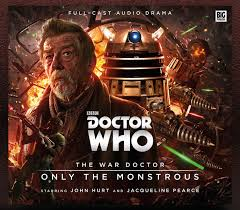 The War Doctor – Only the Monstrous