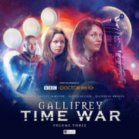 Gallifrey- Time War Volume Three
